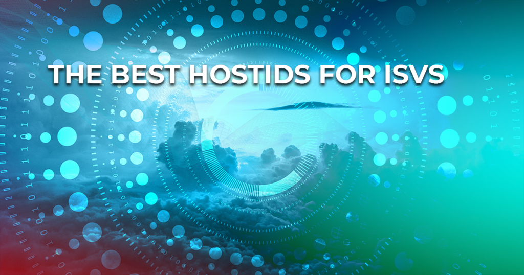 Best Hostid for ISVs