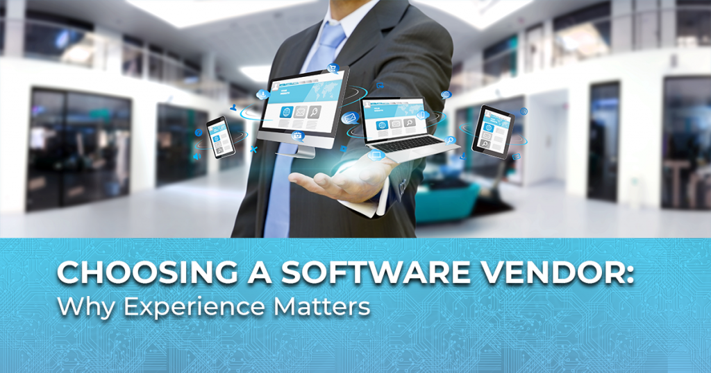 Choosing a Software Vendor-Why Experience Matters