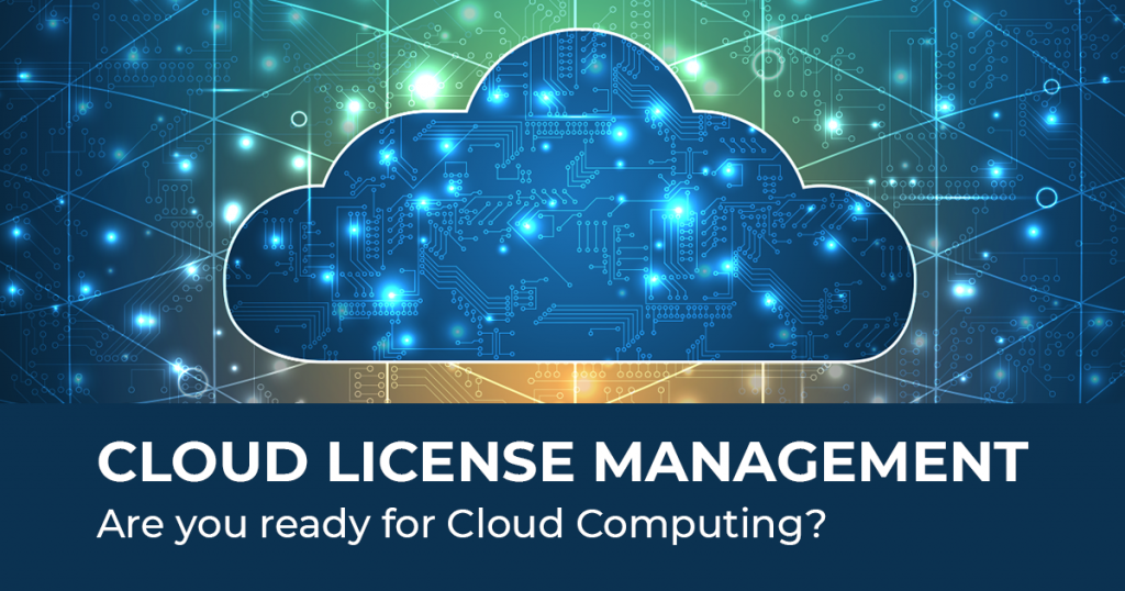 Cloud license management - are you ready for cloud computing