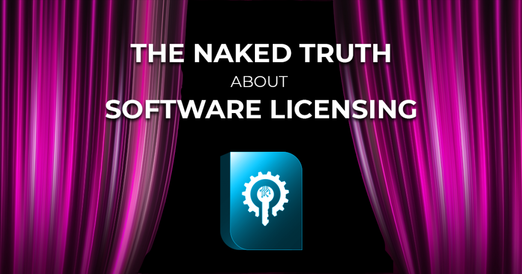 The naked truth about software licensing